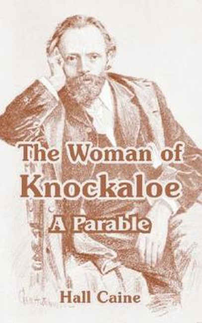 The Woman of Knockaloe, Hall Caine.